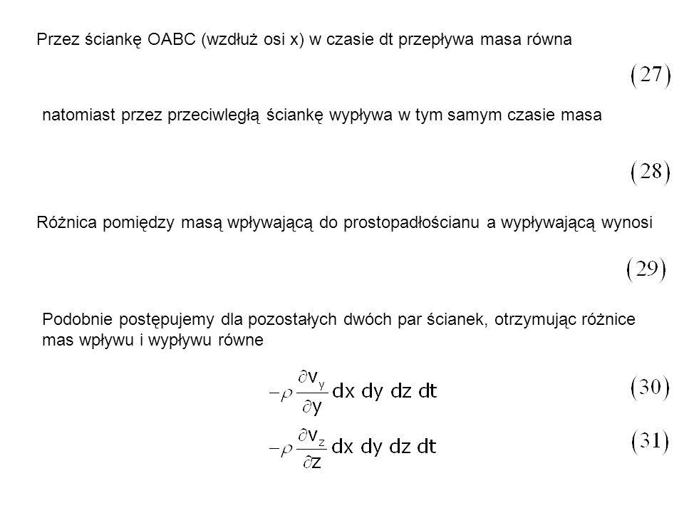 Przez ściankę OABC (wzdłuż osi x) w czasie dt przepływa masa równa