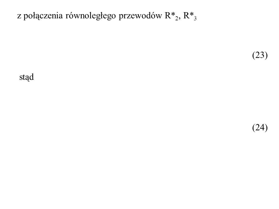 z połączenia równoległego przewodów R*2, R*3