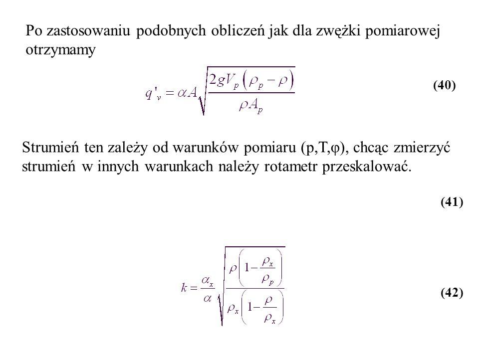 Po zastosowaniu podobnych obliczeń jak dla zwężki pomiarowej otrzymamy