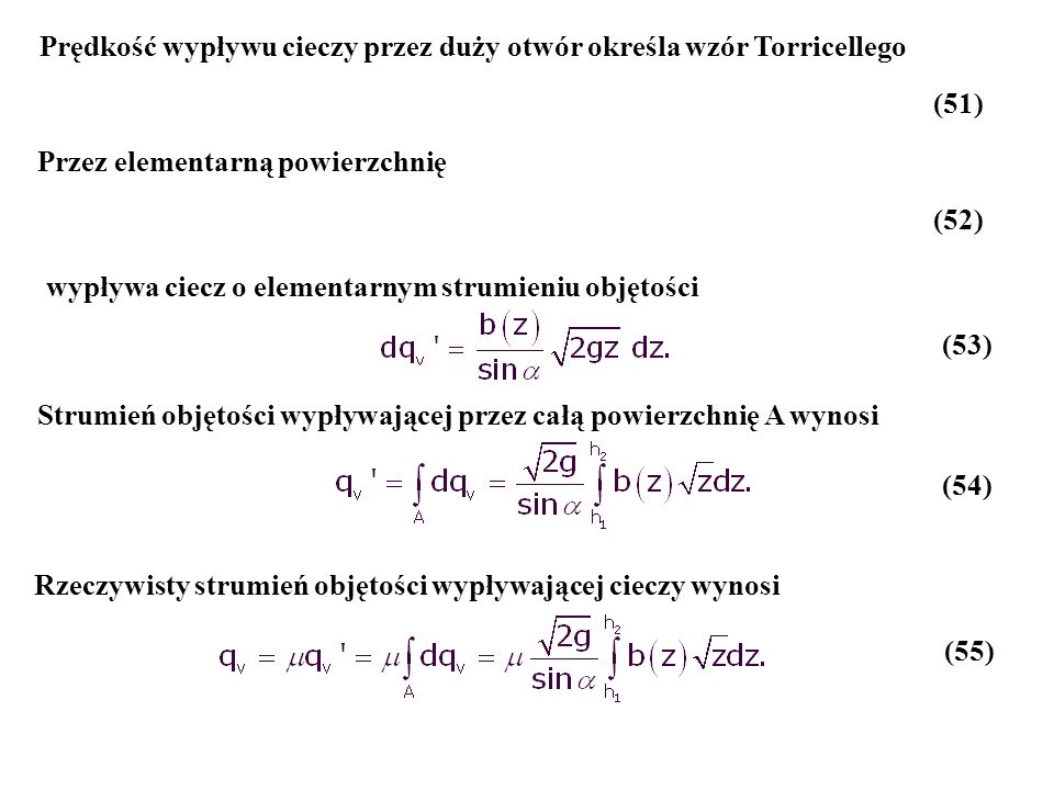 Prędkość wypływu cieczy przez duży otwór określa wzór Torricellego
