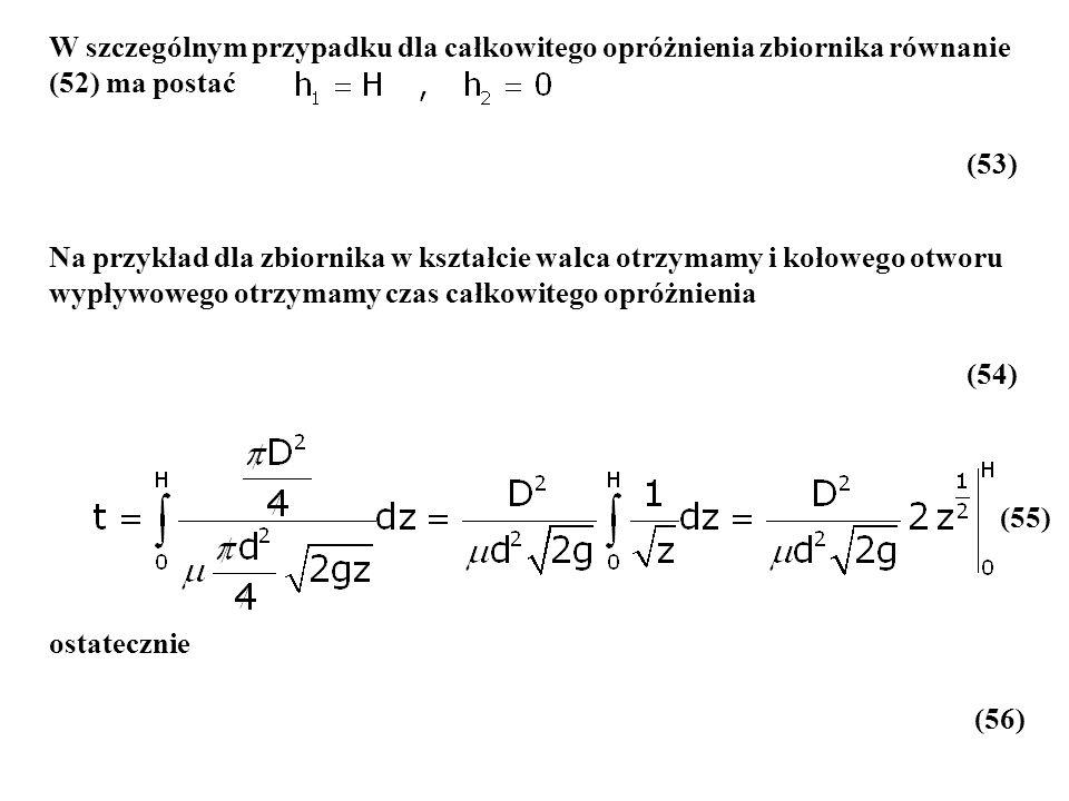 W szczególnym przypadku dla całkowitego opróżnienia zbiornika równanie (52) ma postać