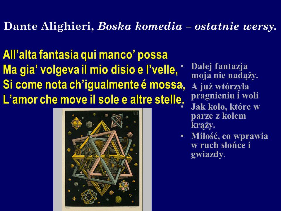 Dante Alighieri, Boska komedia – ostatnie wersy.