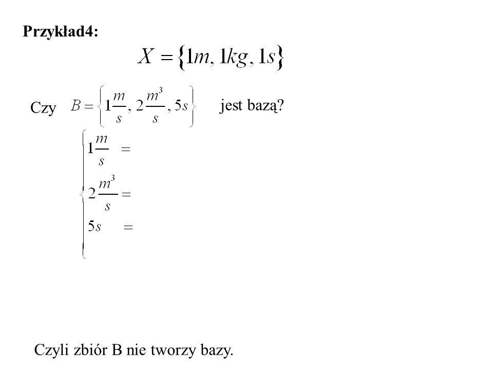 Przykład4: Czy jest bazą Czyli zbiór B nie tworzy bazy.