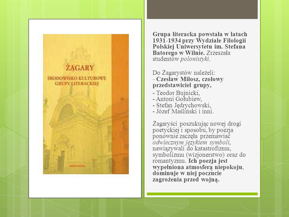 Grupa literacka powstała w latach 1931-1934 przy Wydziale Filologii Polskiej Uniwersytetu im. Stefana Batorego w Wilnie. Zrzeszała studentów polonistyki.