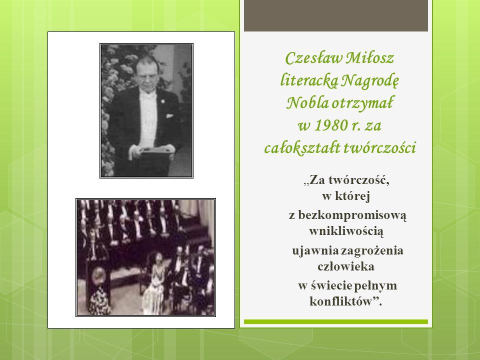Czesław Miłosz literacką Nagrodę Nobla otrzymał w 1980 r