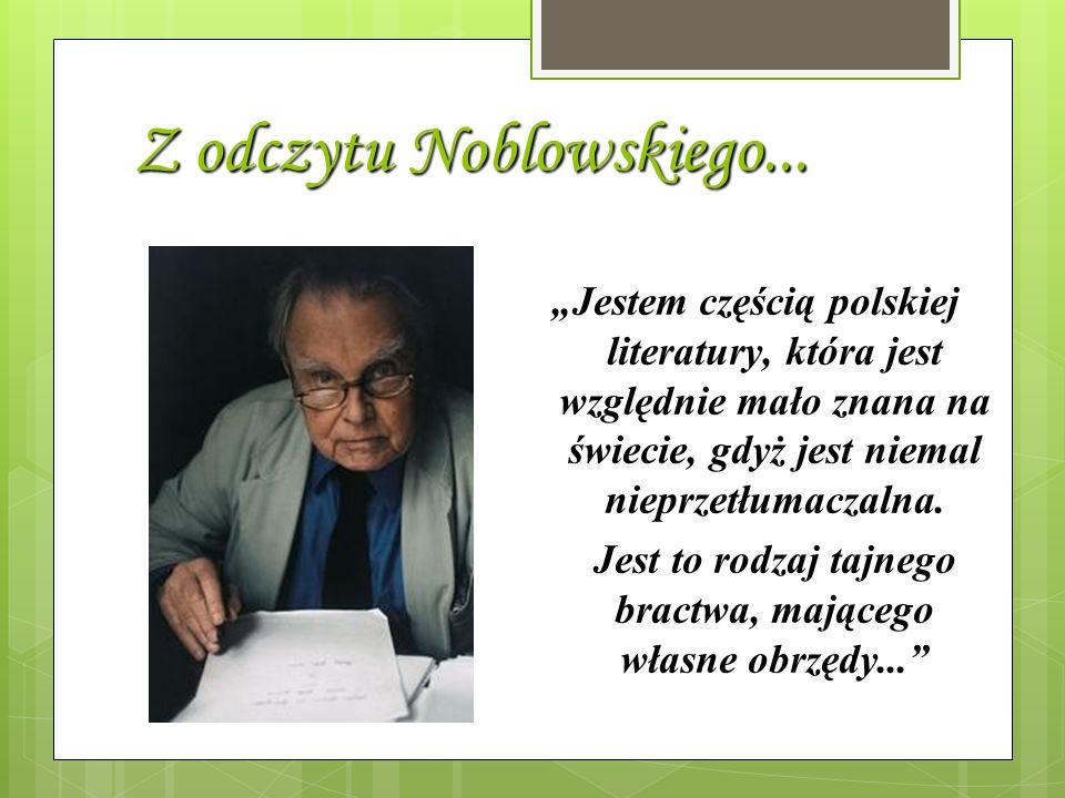 Z odczytu Noblowskiego...