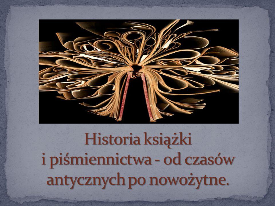 Historia książki i piśmiennictwa - od czasów antycznych po nowożytne.
