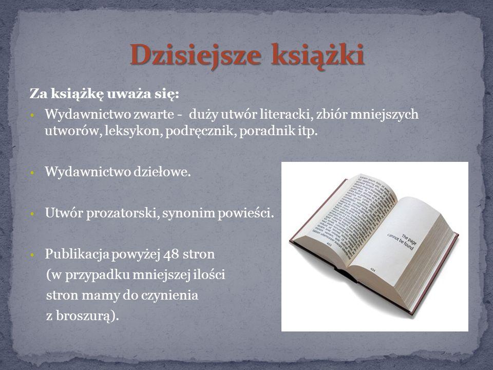 Dzisiejsze książki Za książkę uważa się: