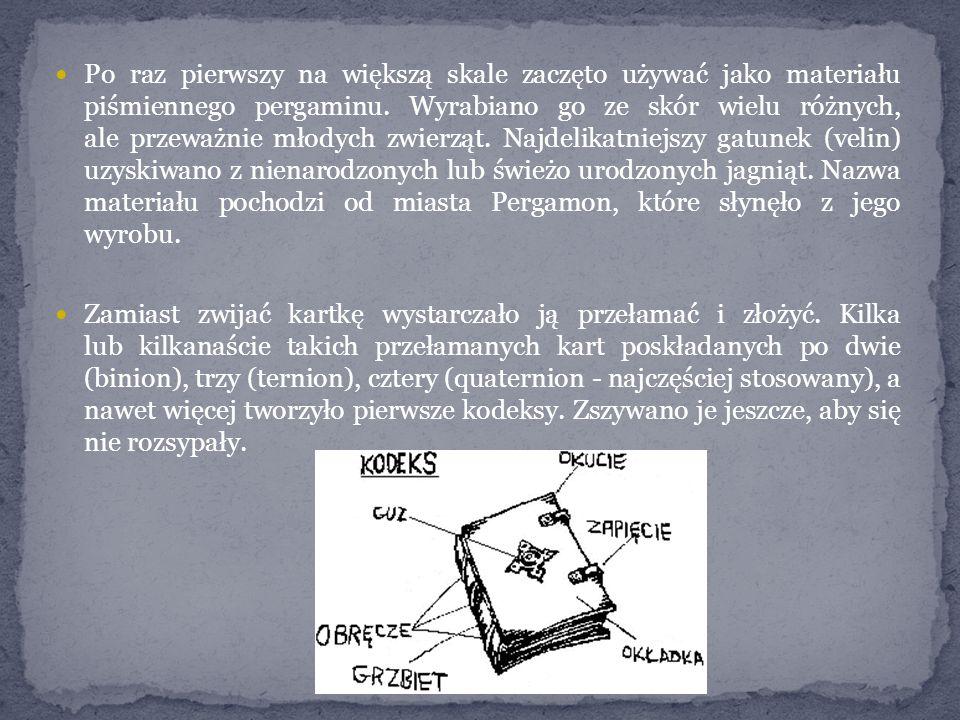 Po raz pierwszy na większą skale zaczęto używać jako materiału piśmiennego pergaminu. Wyrabiano go ze skór wielu różnych, ale przeważnie młodych zwierząt. Najdelikatniejszy gatunek (velin) uzyskiwano z nienarodzonych lub świeżo urodzonych jagniąt. Nazwa materiału pochodzi od miasta Pergamon, które słynęło z jego wyrobu.