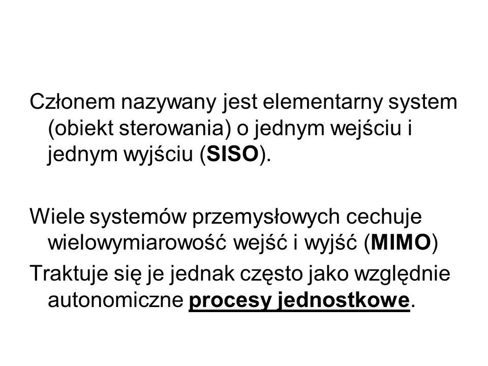 Członem nazywany jest elementarny system (obiekt sterowania) o jednym wejściu i jednym wyjściu (SISO).