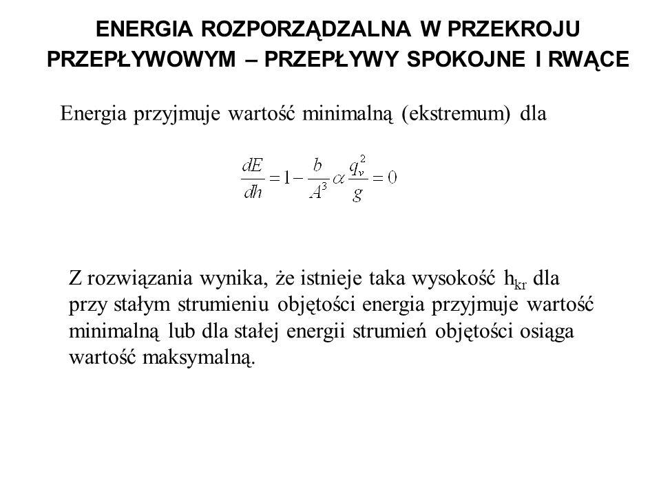 ENERGIA ROZPORZĄDZALNA W PRZEKROJU PRZEPŁYWOWYM – PRZEPŁYWY SPOKOJNE I RWĄCE