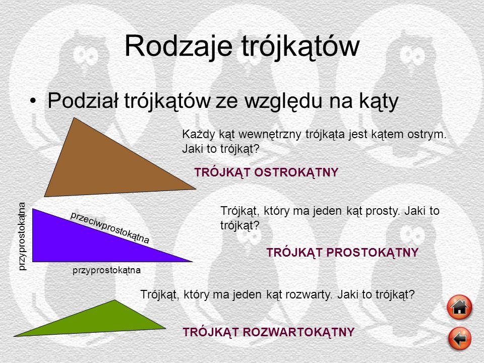 Rodzaje trójkątów Podział trójkątów ze względu na kąty