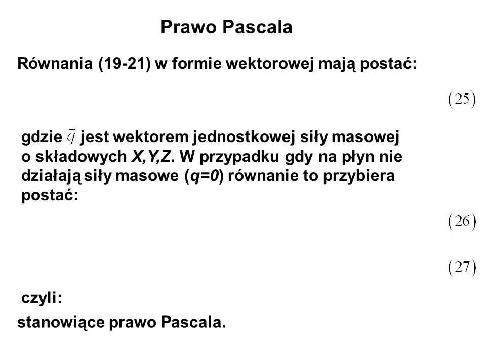 Prawo Pascala Równania (19-21) w formie wektorowej mają postać: