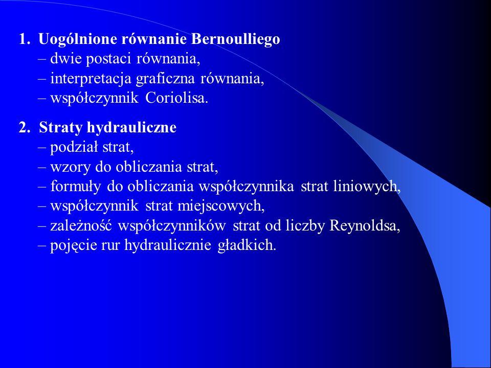 Uogólnione równanie Bernoulliego – dwie postaci równania, – interpretacja graficzna równania, – współczynnik Coriolisa.