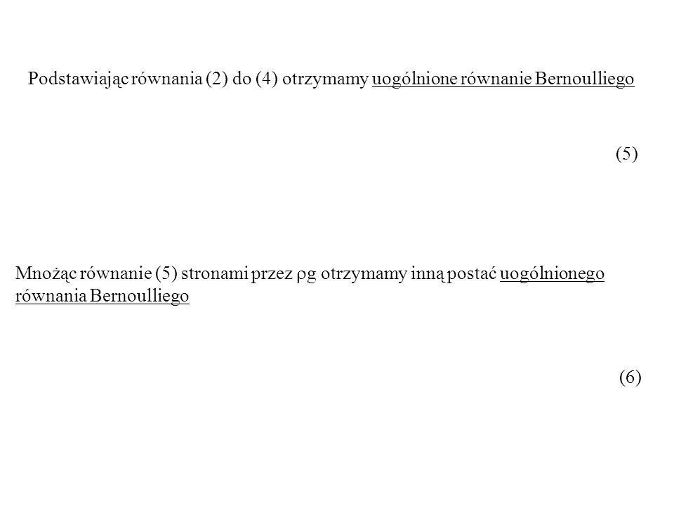 Podstawiając równania (2) do (4) otrzymamy uogólnione równanie Bernoulliego