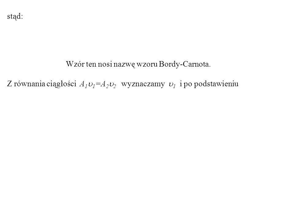 stąd: Wzór ten nosi nazwę wzoru Bordy-Carnota.