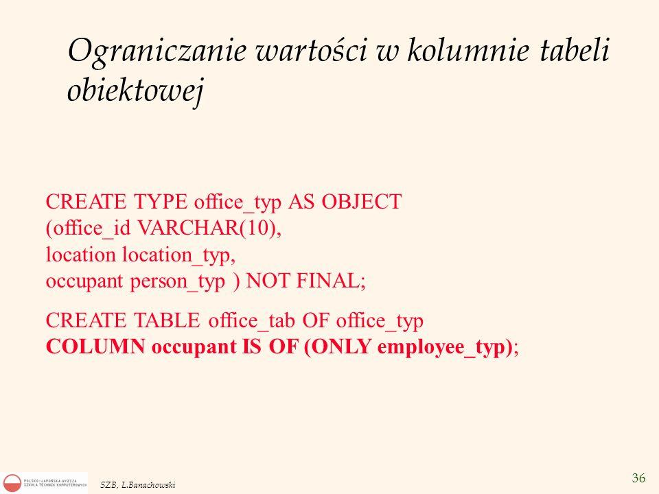 Ograniczanie wartości w kolumnie tabeli obiektowej