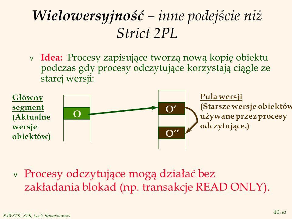 Wielowersyjność – inne podejście niż Strict 2PL