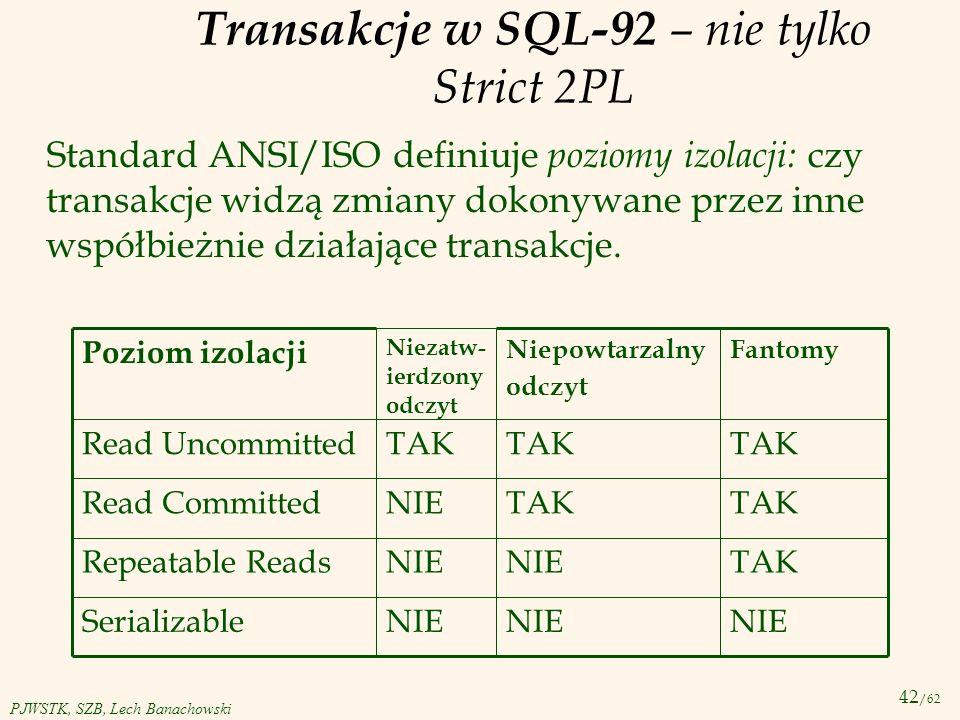 Transakcje w SQL-92 – nie tylko Strict 2PL