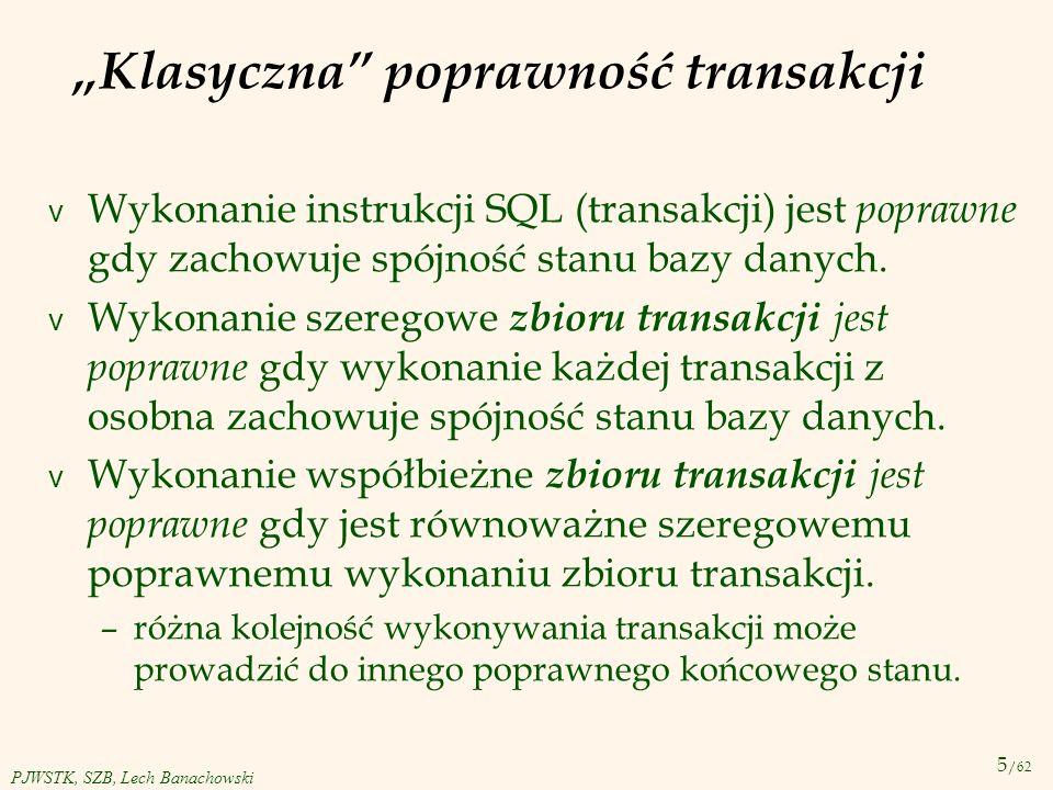 """""""Klasyczna poprawność transakcji"""