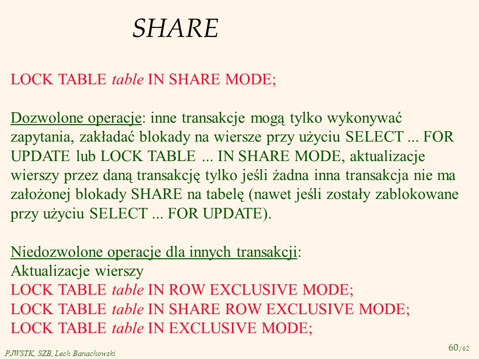 SHARE LOCK TABLE table IN SHARE MODE;