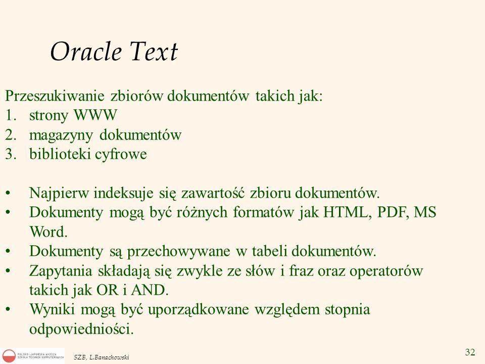 Oracle Text Przeszukiwanie zbiorów dokumentów takich jak: strony WWW