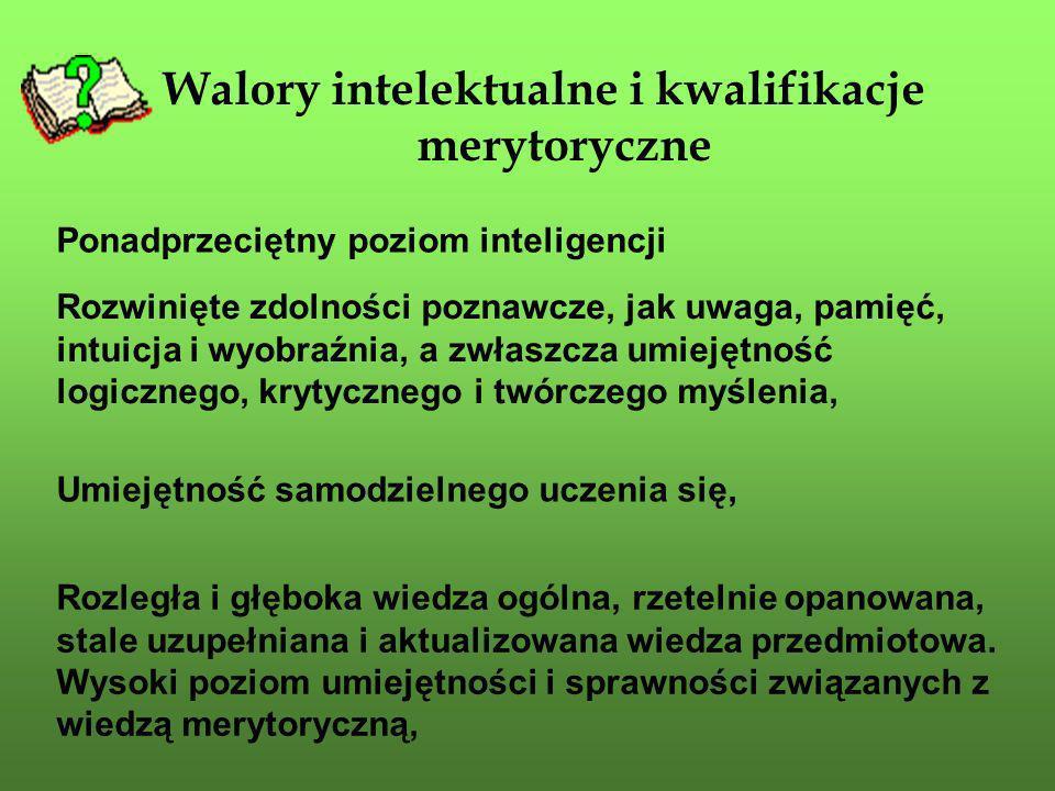 Walory intelektualne i kwalifikacje merytoryczne