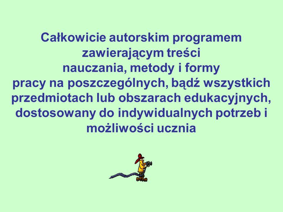Całkowicie autorskim programem nauczania, metody i formy