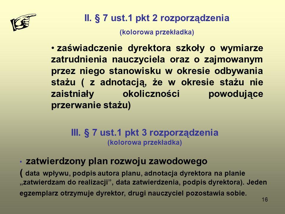 II. § 7 ust.1 pkt 2 rozporządzenia III. § 7 ust.1 pkt 3 rozporządzenia
