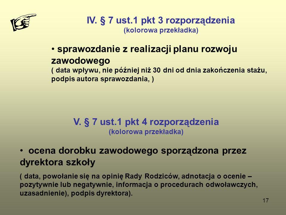 IV. § 7 ust.1 pkt 3 rozporządzenia V. § 7 ust.1 pkt 4 rozporządzenia