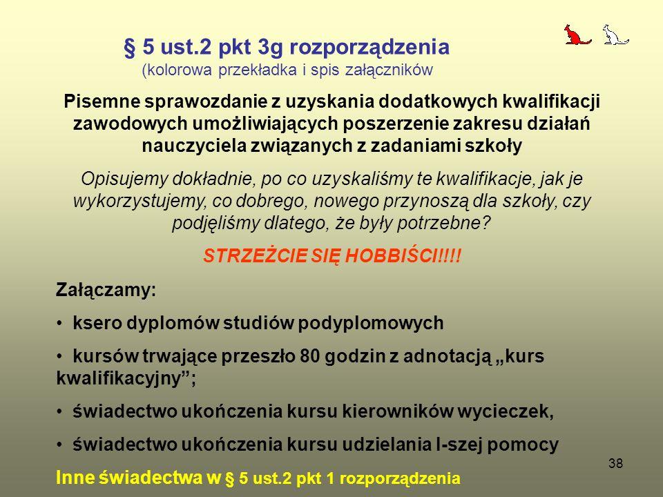 § 5 ust.2 pkt 3g rozporządzenia STRZEŻCIE SIĘ HOBBIŚCI!!!!