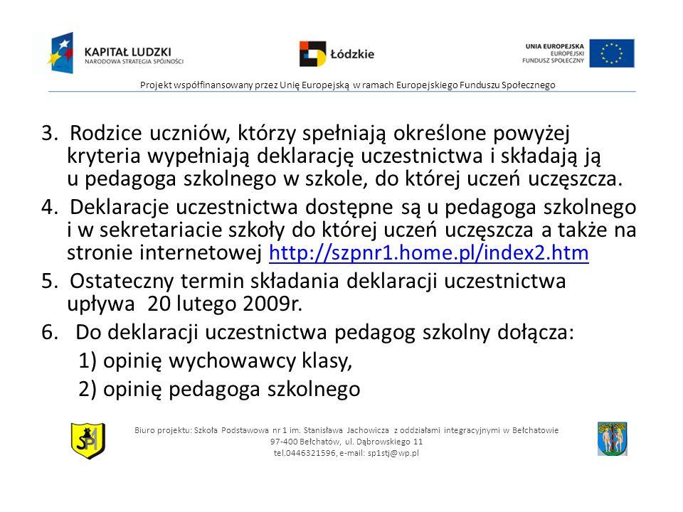 6. Do deklaracji uczestnictwa pedagog szkolny dołącza: