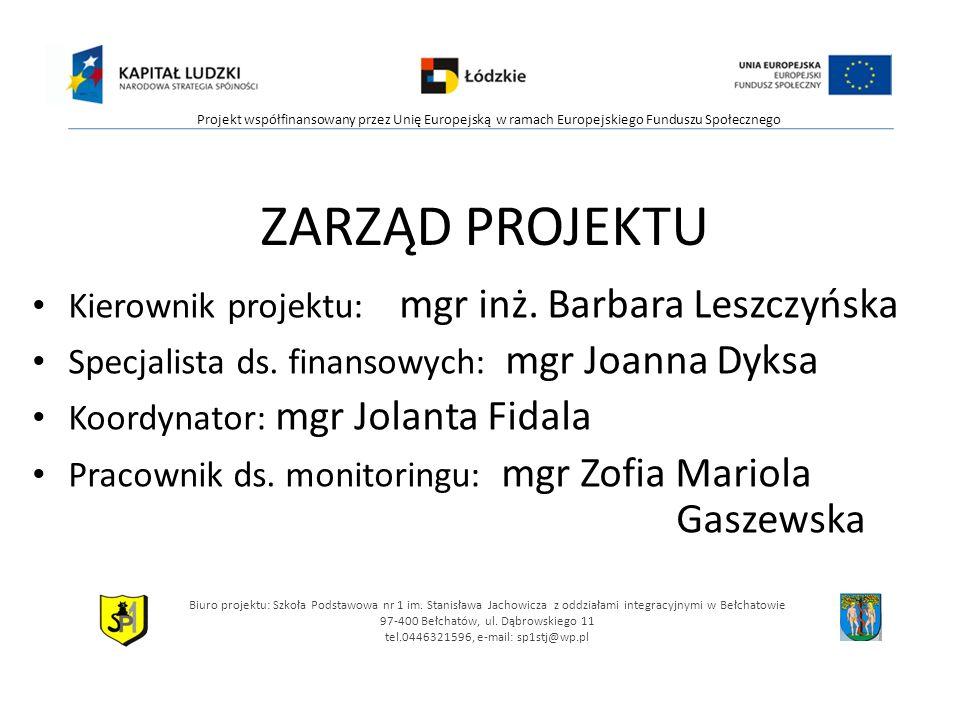 ZARZĄD PROJEKTU Kierownik projektu: mgr inż. Barbara Leszczyńska