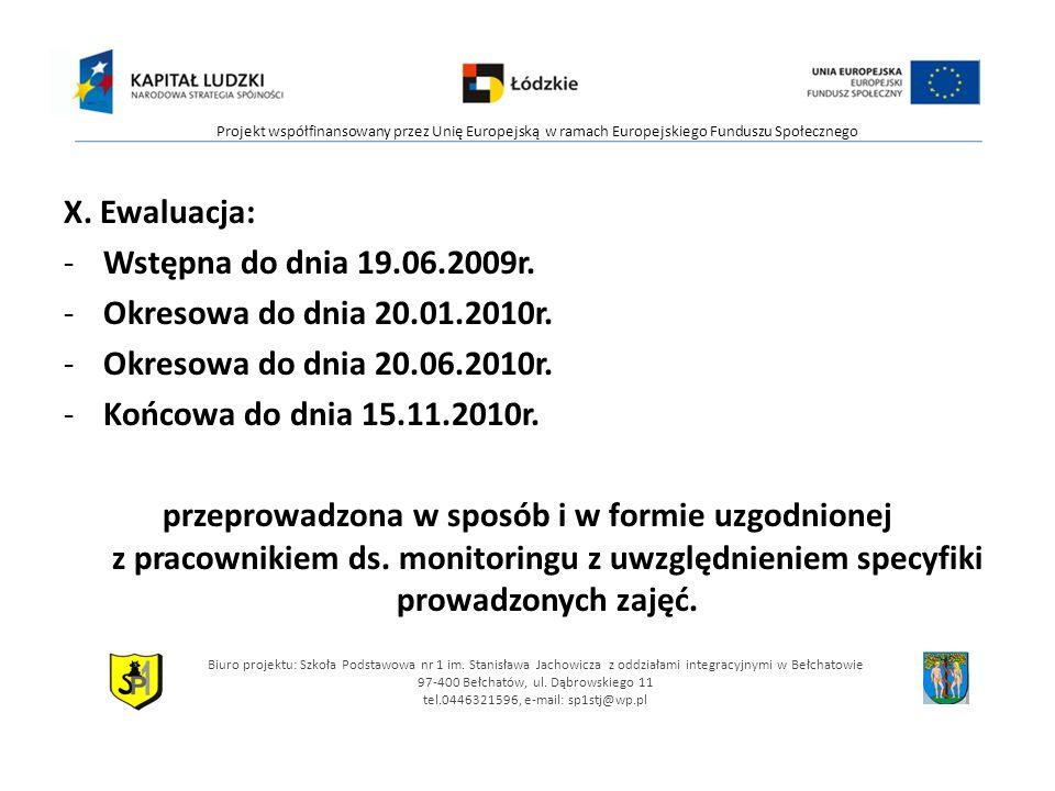X. Ewaluacja: Wstępna do dnia 19.06.2009r.