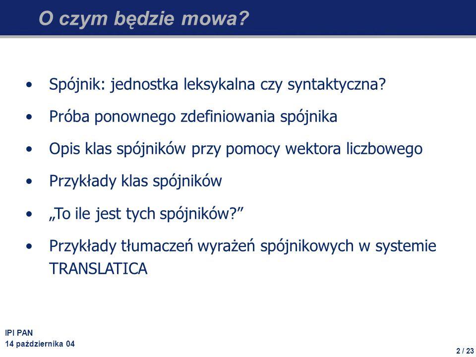 O czym będzie mowa Spójnik: jednostka leksykalna czy syntaktyczna
