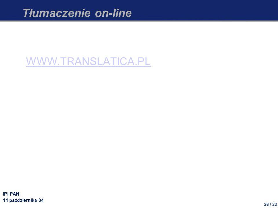 Tłumaczenie on-line WWW.TRANSLATICA.PL IPI PAN 14 października 04