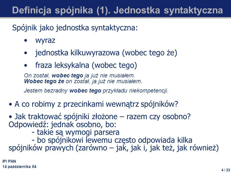 Definicja spójnika (1). Jednostka syntaktyczna