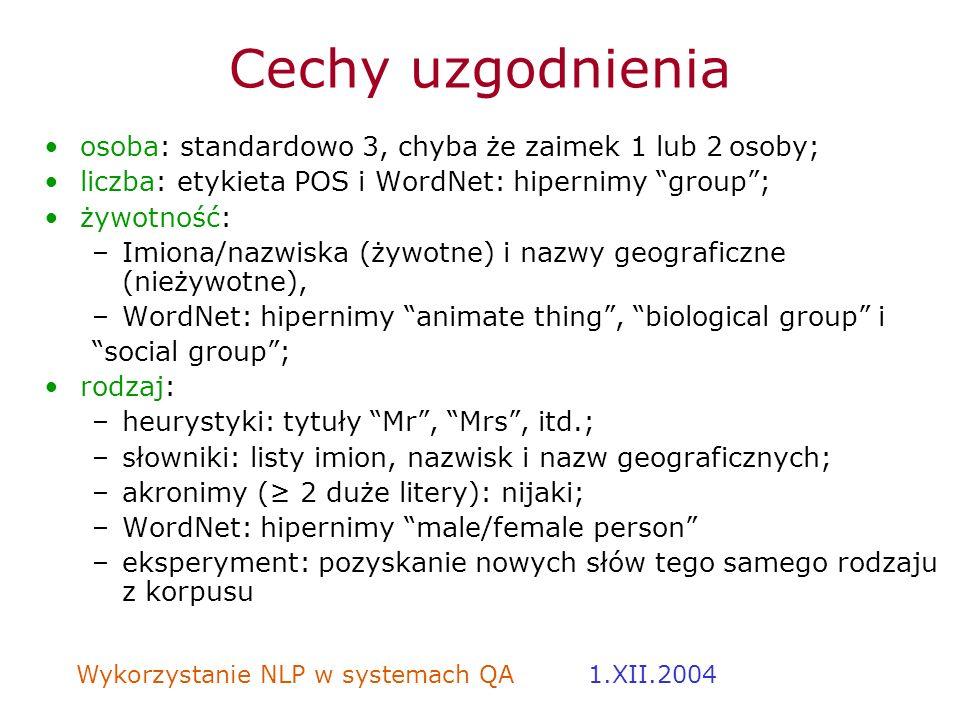 Cechy uzgodnienia osoba: standardowo 3, chyba że zaimek 1 lub 2 osoby;