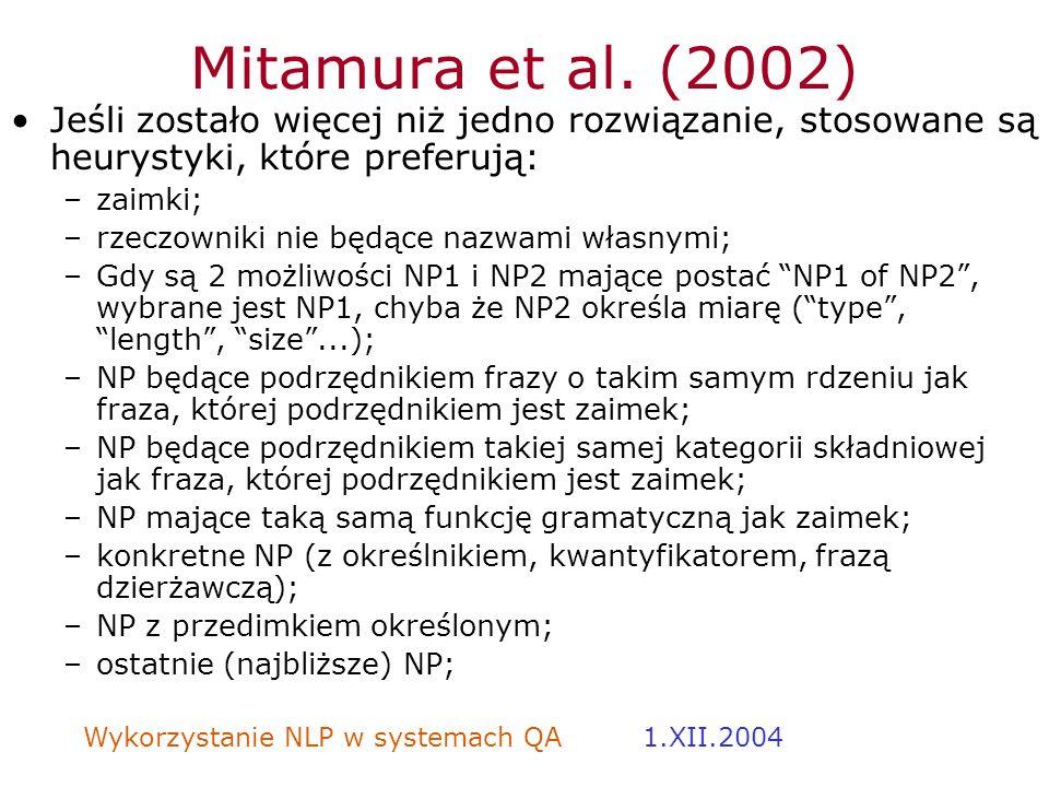 Mitamura et al. (2002) Jeśli zostało więcej niż jedno rozwiązanie, stosowane są heurystyki, które preferują: