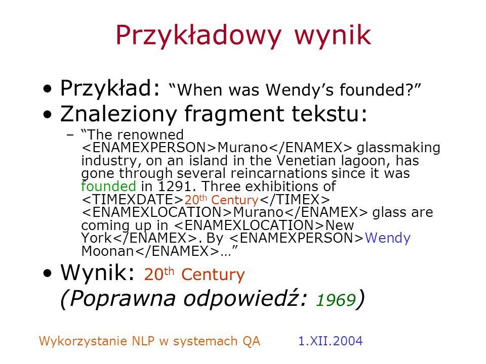 Przykładowy wynik Przykład: When was Wendy's founded