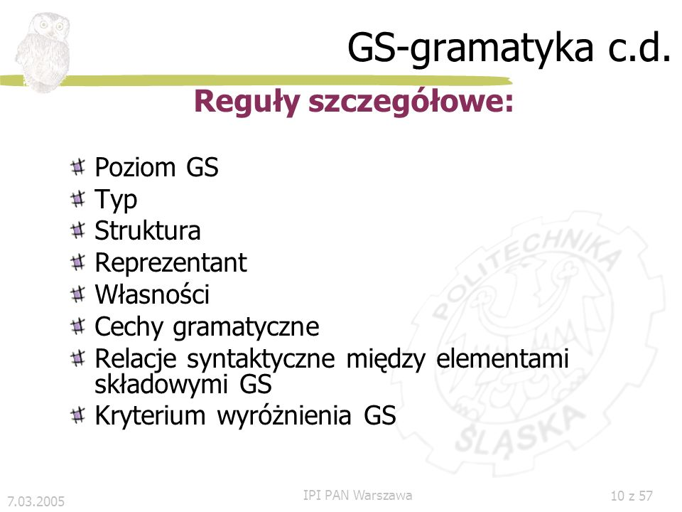 GS-gramatyka c.d. Reguły szczegółowe: Poziom GS Typ Struktura
