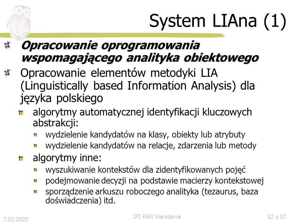 System LIAna (1) Opracowanie oprogramowania wspomagającego analityka obiektowego.