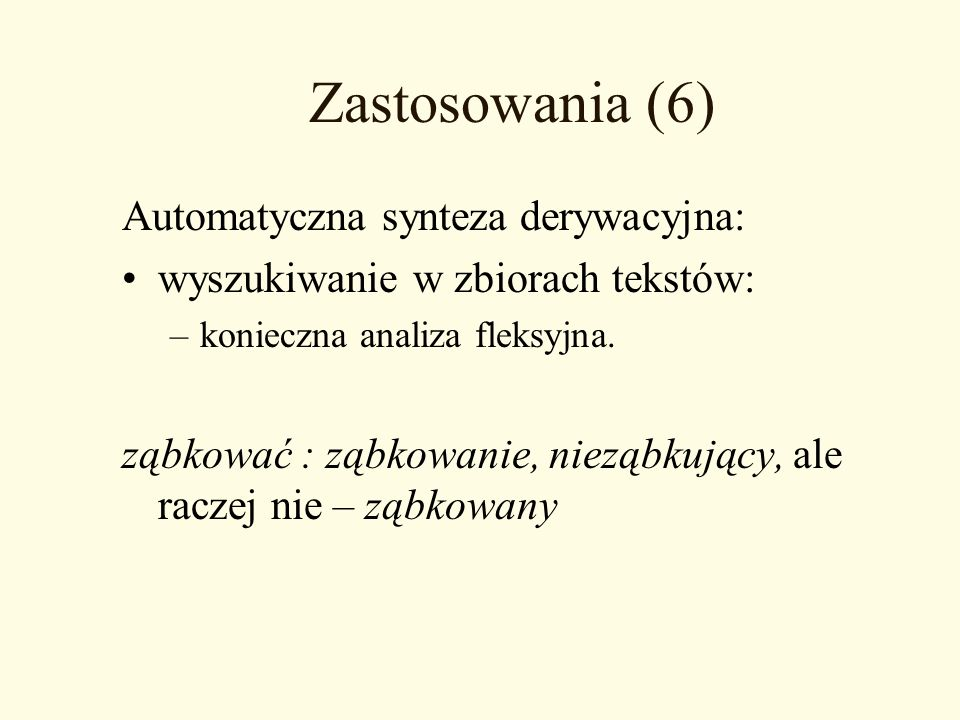 Zastosowania (6) Automatyczna synteza derywacyjna: