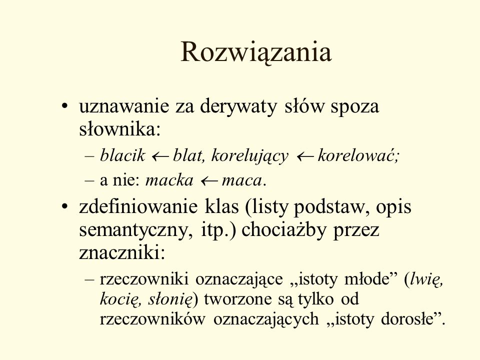 Rozwiązania uznawanie za derywaty słów spoza słownika:
