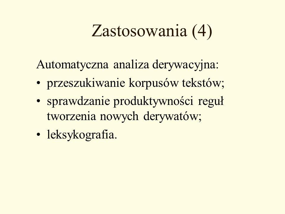 Zastosowania (4) Automatyczna analiza derywacyjna: