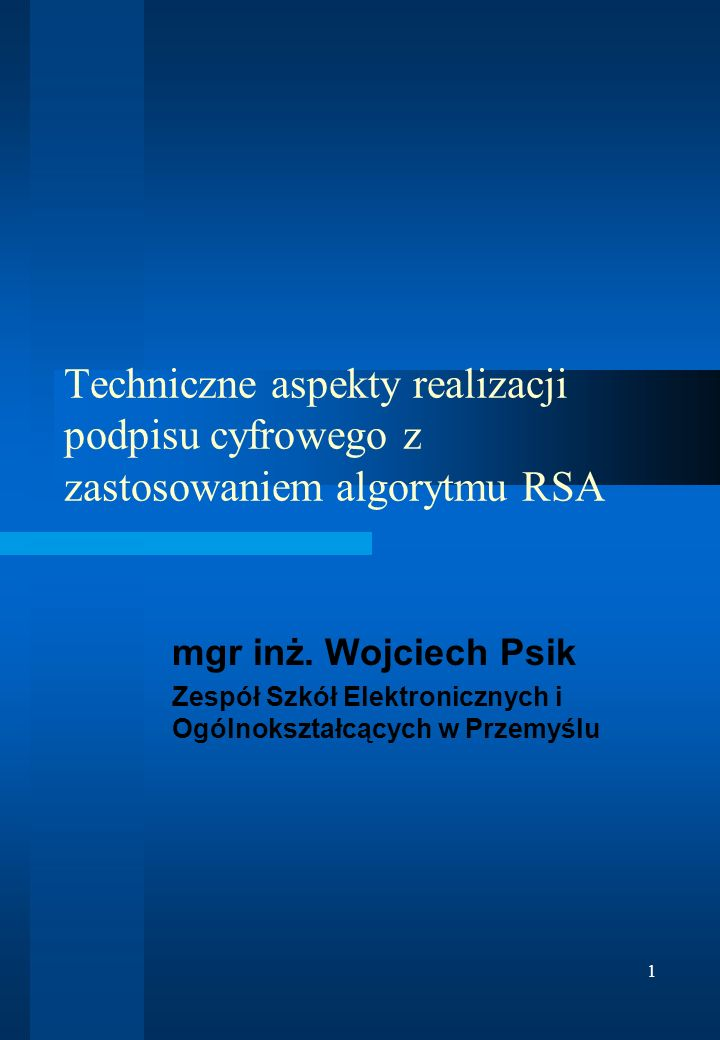 Techniczne aspekty realizacji podpisu cyfrowego z zastosowaniem algorytmu RSA