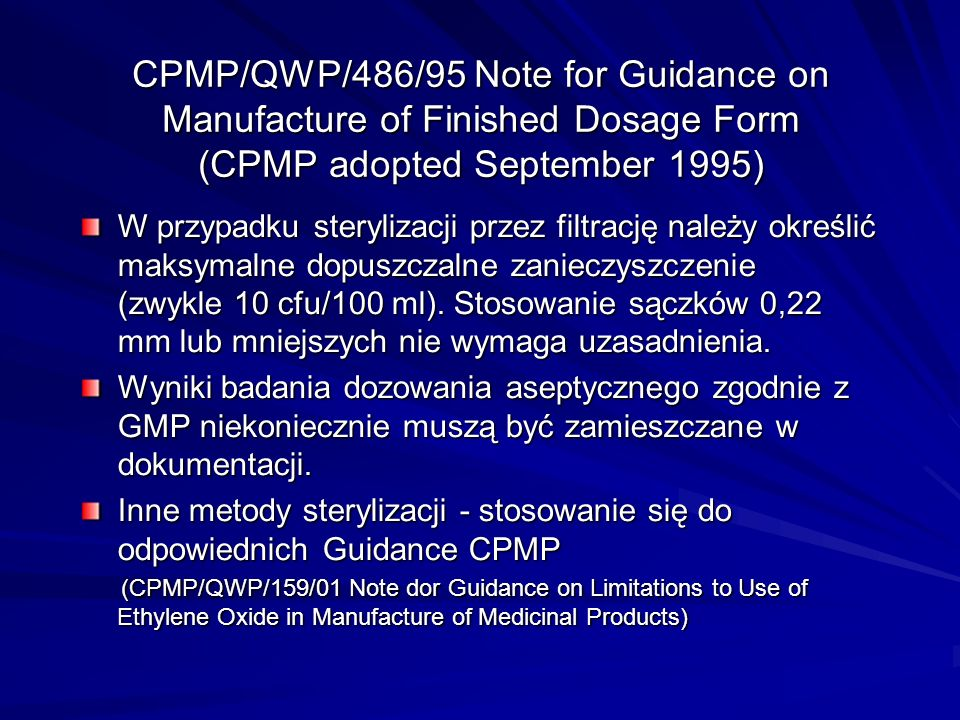 CPMP/QWP/486/95 Note for Guidance on Manufacture of Finished Dosage Form (CPMP adopted September 1995)