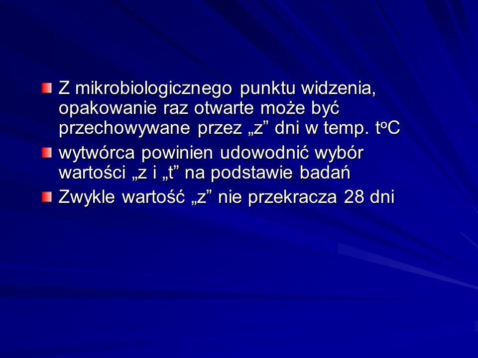 """Z mikrobiologicznego punktu widzenia, opakowanie raz otwarte może być przechowywane przez """"z dni w temp. toC"""