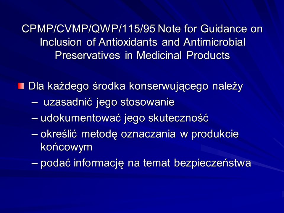CPMP/CVMP/QWP/115/95 Note for Guidance on Inclusion of Antioxidants and Antimicrobial Preservatives in Medicinal Products