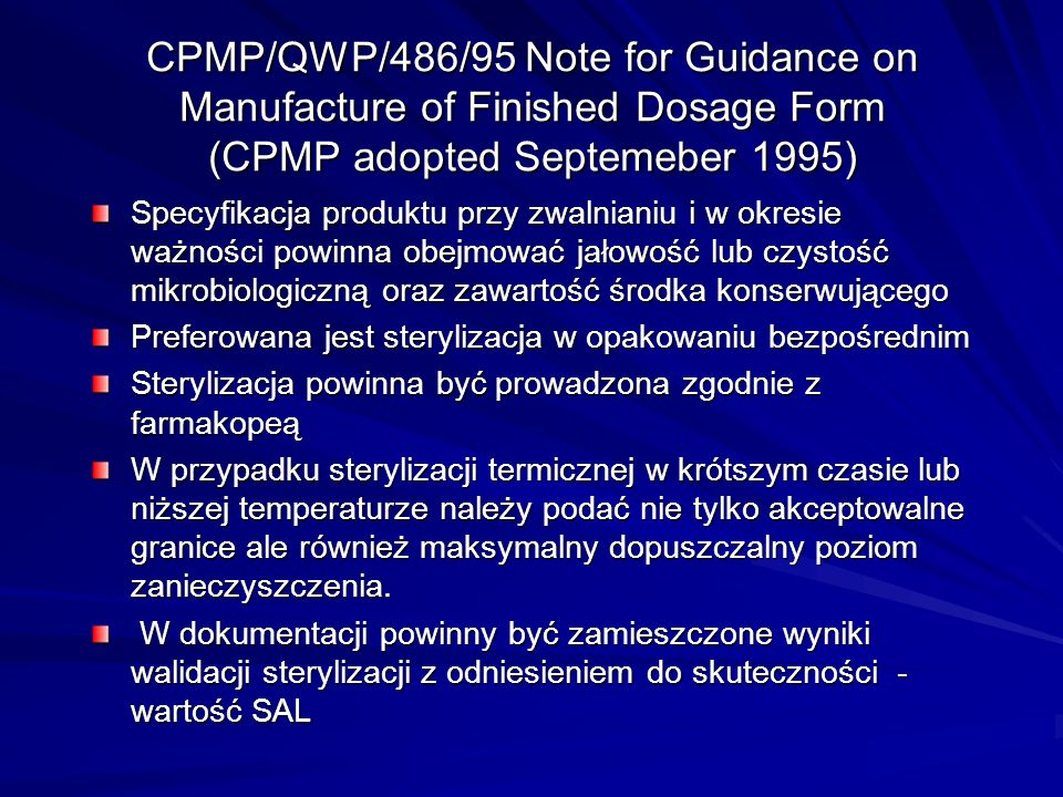 CPMP/QWP/486/95 Note for Guidance on Manufacture of Finished Dosage Form (CPMP adopted Septemeber 1995)